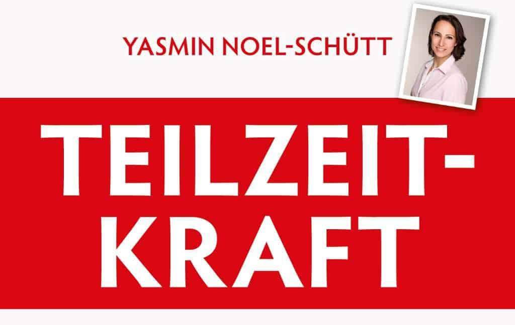 """Buchvorstellung """"Teilzeitkraft"""": Interview mit der Autorin Yasmin Noel-Schuett 5.7.2020"""